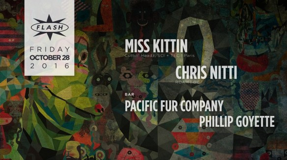 Miss Kittin and Chris Nitti at Flash, with Cataleptic Disco featuring Pacific Fur Company and Philip Goyette in the Flash Bar