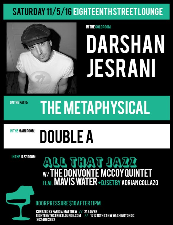 ESL Saturday with Darshan Jesrano, The Metaphysical, Double A and Adrian Collazo at Eighteenth Street Lounge