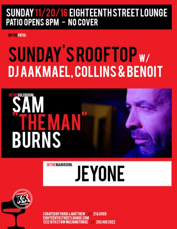 """ESL Sunday with Sam """"The Man"""" Burns, Jeyone and Sunday's Rooftop (Winter's Vibe) with DJ Aakmael, DJ Il Collins & Benoit Benoit at Eighteenth Street Lounge"""