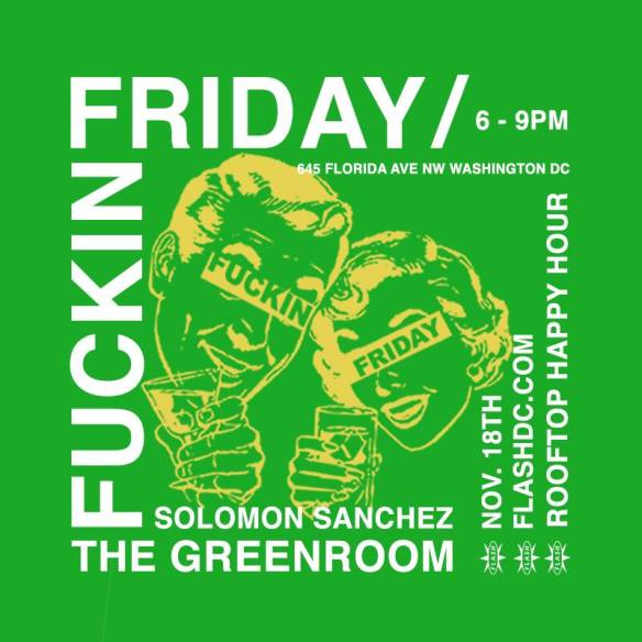 Fuckin' Fridays Rooftop Happy Hour  with Solomon Sanchez at Flash