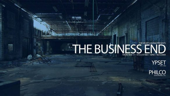 The Business End with Ypset & Philco at Velvet Lounge