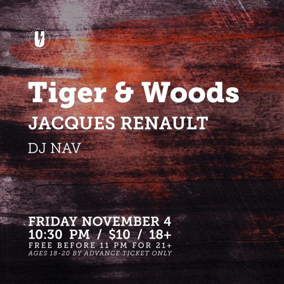 Tiger & Woods with Jacques Renault & DJ Nav at U Street Music Hall