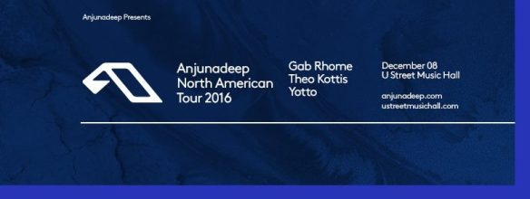 Anjunadeep North American Tour with Gab Rhome, Theo Kottis, Yotto at U Street Music Hall