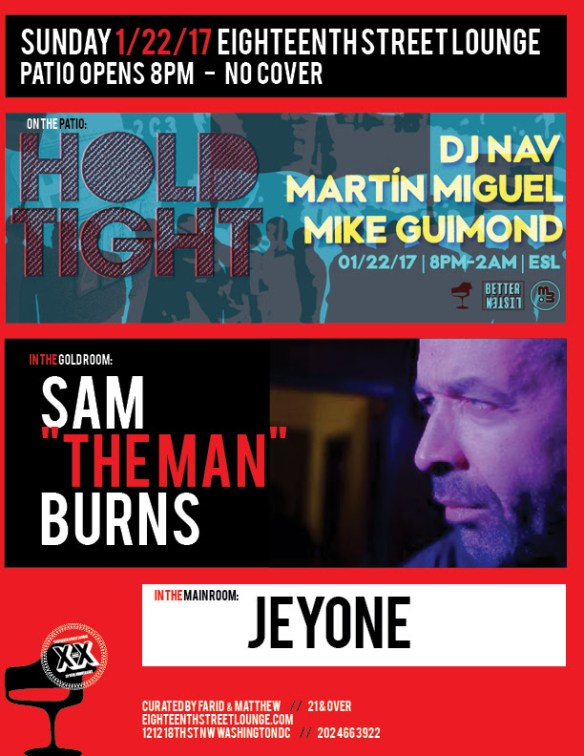 "ESL Sunday with Sam ""The Man"" Burns, Jeyone and Hold Tight Featuring DJ Nav, Martín Miguel and Mike Guimond at Eighteenth Street Lounge"