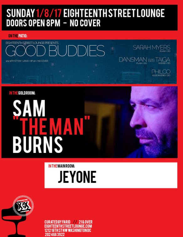 "ESL Sunday with Sam ""The Man"" Burns, Jeyone, and Good Buddies featuring Sarah Myers, Taiga b2b Dansman and Philco at Eighteenth Street Lounge"