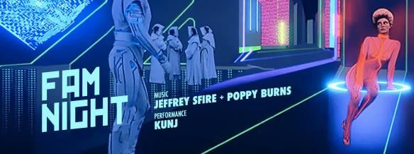Fam Night with Jeffrey Sfire, Poppy Burns & Kunj at Trade