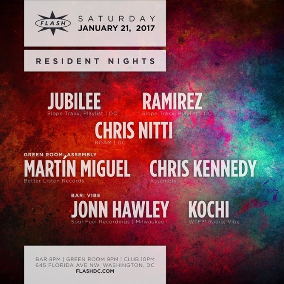 Resident Nights with Chris Nitti, Jubilee and Ramirez at Flash, with Martín Miguel and Chris Kennedy in the Green Room and John Hawley & Kochi in the Flash Bar