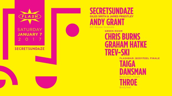 Secretsundaze: Giles Smith & James Priestley with Andy Grant at Flash, with Chris Burns, Graham Hatke & Trev-ski in the Green Room and Bodyfeel featuring Dansman, Throe and Taiga in the Flash Bar