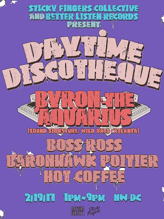 Daytime Discothèque with Byron The Aquarius, Boss Ross, Baronhawk at Secret Location