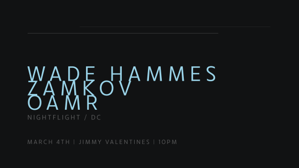 Wade Hammes, Zamkov & Oamr at Jimmy Valentine's Lonely Hearts Club