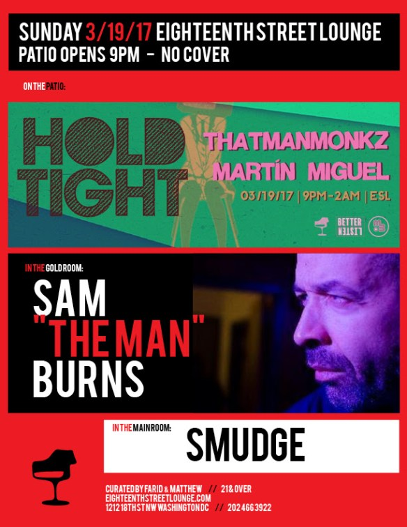 "ESL Sunday with Sam ""The Man"" Burns, Smudge and Hold Tight featuring thatmanmonkz & Martín Miguel at Eighteenth Street Lounge"