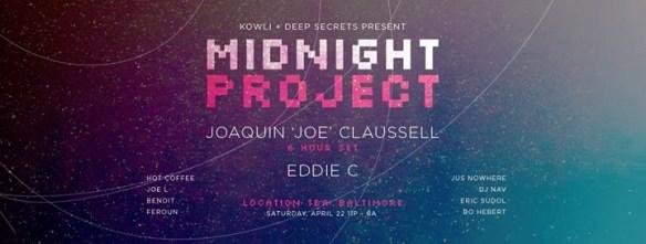 Midnight Project with Joaquin 'Joe' Claussell, Eddie C, Joe L, Hot Coffee, Feroun, Benoit, EZGrüüv, Jus Nowhere, DJ Nav & Bo Hebert at Secret Location, Baltimore