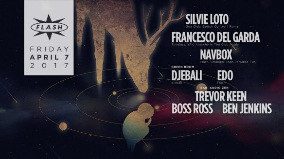 Silvie Loto, Francesco Del Garda & Navbox at Flash, with Djebali & Edo in the Green Room and Audio Zen featuring Trev-ski, Boss Ross and Ben Jenkins in the Flash Bar