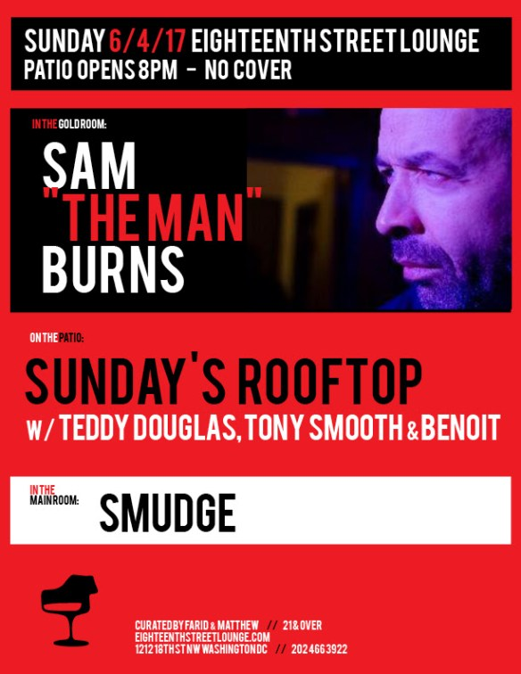 "ESL Sunday with Sam ""The Man"" Burns, Smudge & Sundays Rooftop with Teddy Douglas, Tony Smooth & Benoit at Eighteenth Street Lounge"