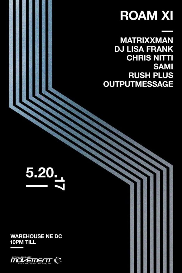 ROAM XI: Matrixxman, DJ Lisa Frank, Chris Nitti, Sami, Rush Plus & Outputmessage at DC Warehouse