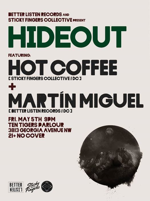 Hideout: Martín Miguel & Hot Coffee (all night) at Ten Tigers Parlour