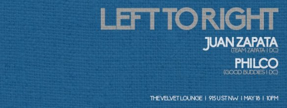 Left To Right featuring Juan Zapata with Philco at Velvet Lounge