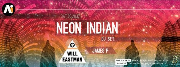 Neon Indian [DJ Set] with Will Eastman and James P at A.i.