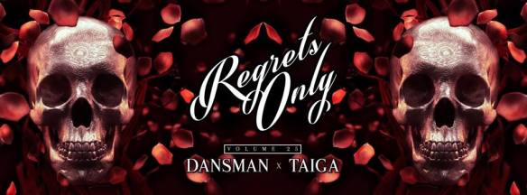 Regrets Only Vol. 25 with Dansman & Taiga at Ten Tigers Parlour