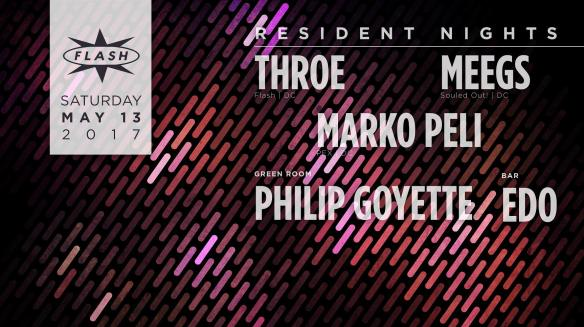 Resident Nights: Throe, Meegs & Marko Peli at Flash, with Philip Goyette in the Green Room and Edo in the Flash Bar