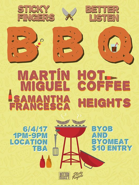 Sticky Fingers X Better Listen BBQ with Martín Miguel, HOT COFFEE & Samantha Francesca at Location TBA
