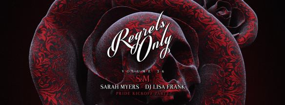Regrets Only: S&M Pride Kickoff with Sarah Myers B2B DJ Lisa Frank at Ten Tigers Parlour