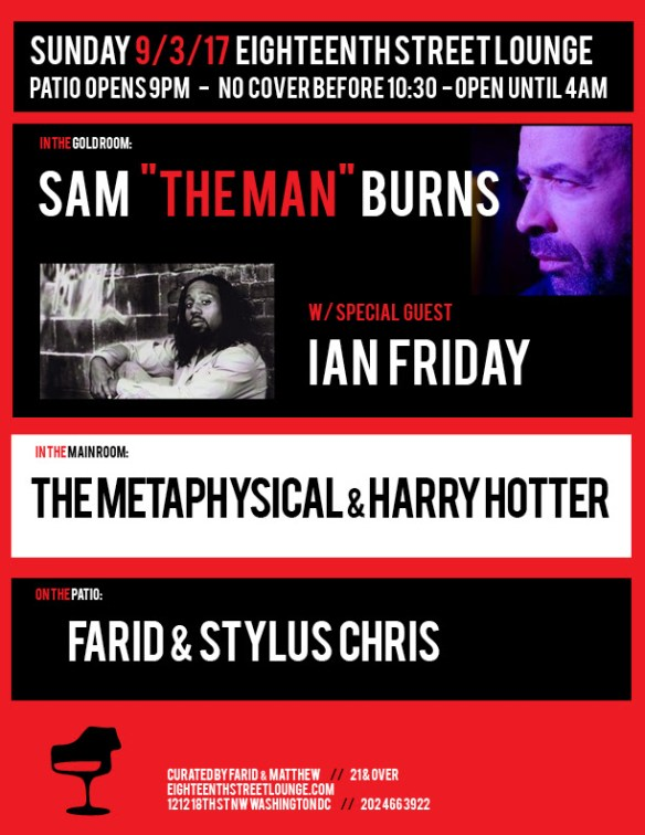 "ESL Sunday with Sam ""The Man"" Burns, Ian Friday, The Metaphysical & Harry Hotter and Farid & Stylus Chris at Eighteenth Street Lounge"