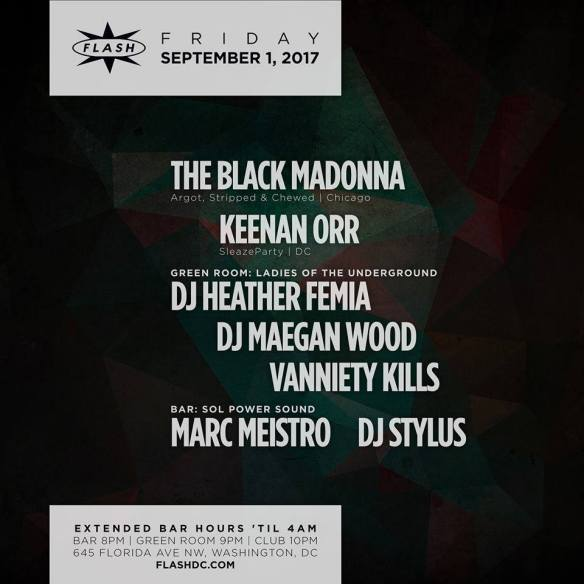 The Black Madonna with Keenan Orr at Flash, with Ladies of the Underground featuring Heather Femia, Maegan Wood & Vanniety Kills in the Green Room and Sol Power Sound featuring Marc Meistro & DJ Stylus in the Flash Bar