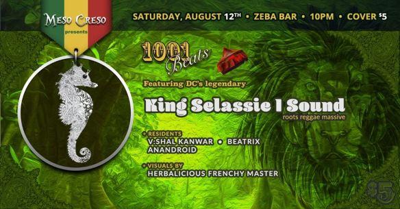 Meso Creso 1,001 Beats presents: A Late Summer Jam with King Selassi I Sound, V:Shal Kanwar, Beatrix and Anandroid at Zeba Bar