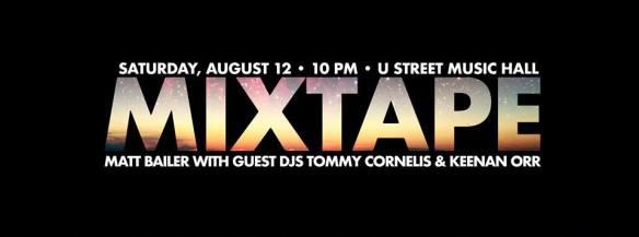 Mixtape with Matt Bailer, Tommy Cornelis, & Keenan Orr at U Street Music Hall