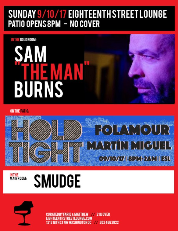 """ESL Sunday with Sam """"The Man"""" Burns & Hold Tight featuring Folamour & Martín Miguel at Eighteenth Street Lounge"""