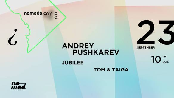 Nomads Only with Andrey Pushkarev, Jubilee, Tom & Taiga at Warehouse Location