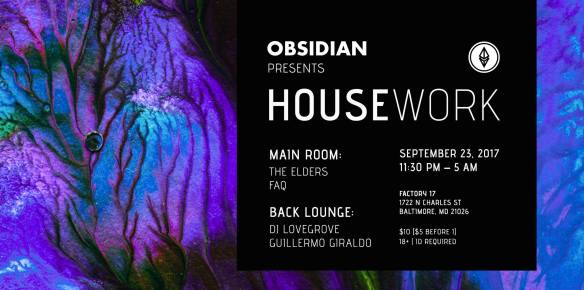 Obsidian presents: Housework with The Elders, FAQ, DJ Lovegrove & Guillermo Giraldo at Factory 17