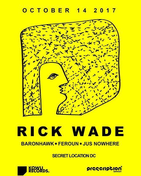 Kowli & Prescription present: Rick Wade with Baronhawk, Feroun & Jus Nowhere at Warehouse Location