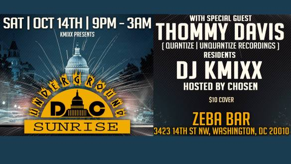 The Underground Sunrise D.C with Thommy Davis & DJ Kmixx at Zeba Bar