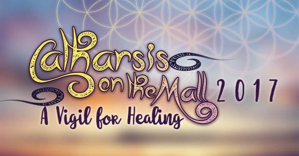 Catharsis on the Mall: A Vigil for HealingCatharsis on the Mall: A Vigil for Healing