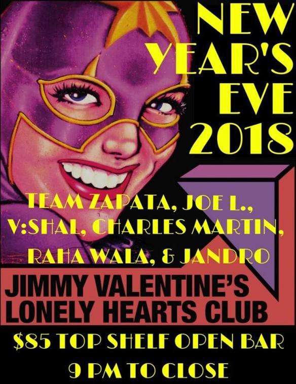 Jimmy Valentine's NYE 2018 with Team Zapata, Joe L, V:Shal, Charles Martin, Raha Wala & Jandro at Jimmy Valentine's Lonely Hearts Club