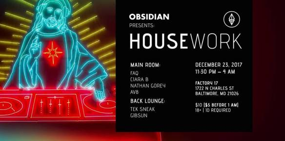 Obsidian presents: Housework at Factory 17, Baltimore