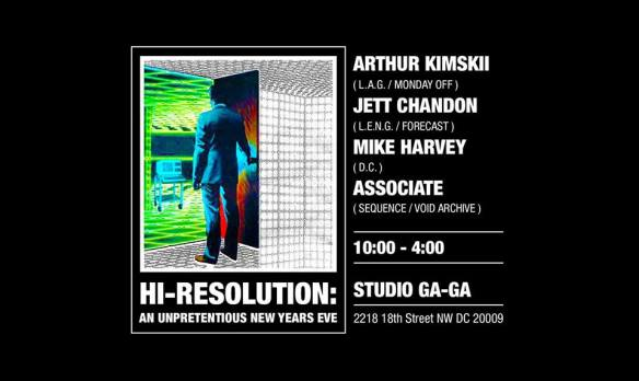 Studio Ga-Ga Presents: Hi-Resolution: An Unpretentious NYE with Arthur Kimskii, Jet Chandon, Mike Harvey & Associate at Studio Ga Ga
