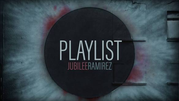 playlist jubilee ramirez