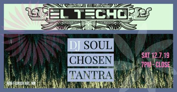 dj soul chosen and tantra at el techo