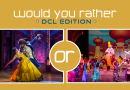 Would You Rather – DCL Edition: Disney Dreams Stage Show or The Beauty and the Beast Stage Spectacular?