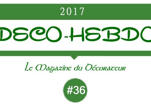Déco-Hebdo #36