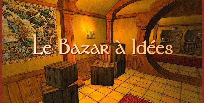 MàJ – Le Bazar à Idées (Juillet)