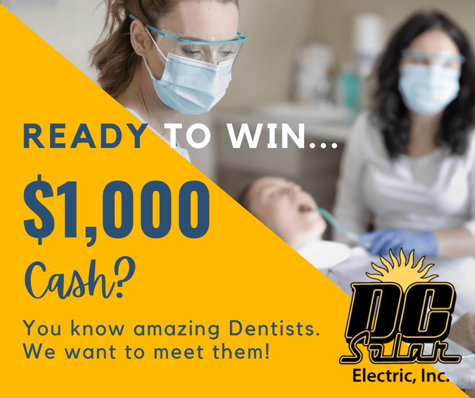 Win 1000 cash DC solar dental campaign