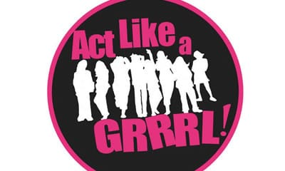 Click for tickets to Act Like a GRRRL