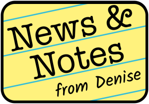 News & Notes from Denise