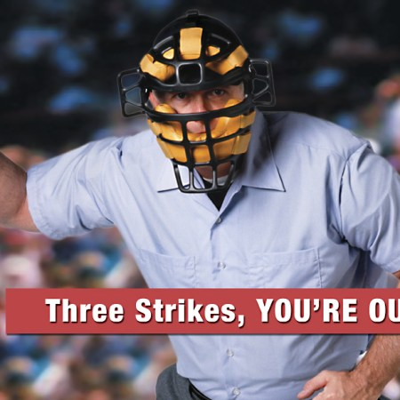 Three Strikes Out