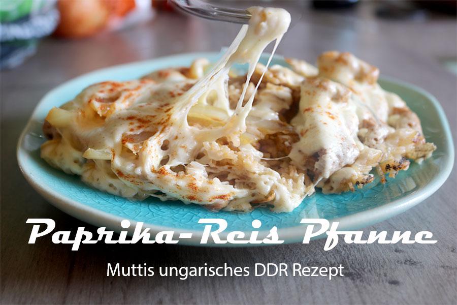 Mittagessen DDR Rezept Paprika-Reis-Pfanne mit kaese ueberbacken