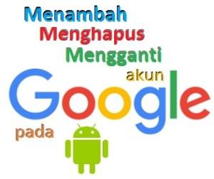 Menambah-menghapus akun Google pada android
